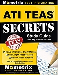 ATI TEAS Secrets Study Guide: TEAS 6 Complete Study Manual